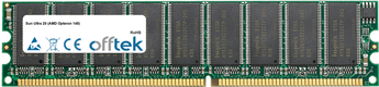 Ultra 20 (AMD Opteron 148) 2GB Kit (2x1GB Modules) - 184 Pin 2.6v DDR400 ECC Dimm (Dual Rank)
