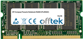 Presario Notebook R4000 (PL855AV) 1GB Module - 200 Pin 2.5v DDR PC333 SoDimm