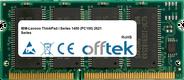 ThinkPad i Series 1400 (PC100) 2621 Series 128MB Module - 144 Pin 3.3v PC100 SDRAM SoDimm